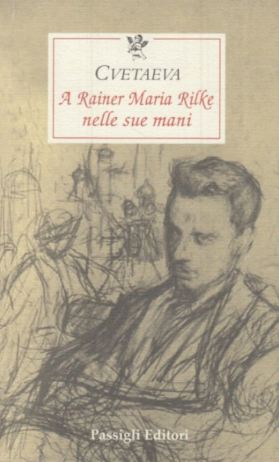 A rainer maria rilke nelle sue mani - Cvetaeva Marina