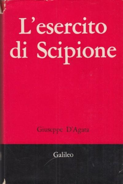 L'esercito di scipione - D'agata Giuseppe