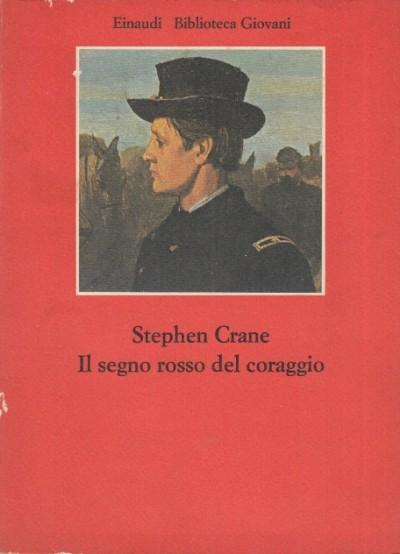 Il segno rosso del coraggio - Crane Stephen