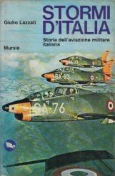 Stormi d'Italia. Storia dell'aviazione militare italiana