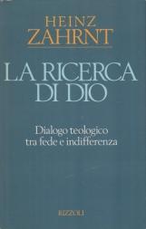 La ricerca di Dio Dialogo teologico tra fede e indifferenza