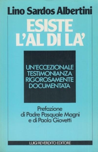 Esiste l'aldil? ? un'eccezionale testimonianza rigorosamente documentata - Albertini Lino Sardos