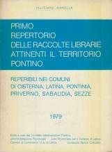 Primo repertorio delle raccolte librarie attinenti il territorio pontino reperibili nei comuni di Cisterna, Pontina, Latina, Priverno, Sabaudia, Sezze
