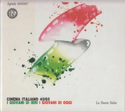 Cinema italiano 45/85 i giovani di ieri i giovani di oggi - Fernaldo Di Giammatteo