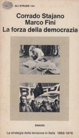 La Forza Della Democrazia. Dal programma della rete due della televisione italiana di corrado stajano e marco fini; regia di franco campigotto.
