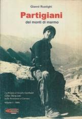 Partigiani dei monti di marmo. La brigata d'Assalto Garibaldi Gino Menconi nella Resistenza a Carrara. Volume 1 - 1944