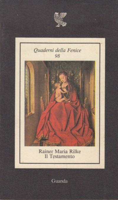 Il testamento - Rilke Rainer Maria