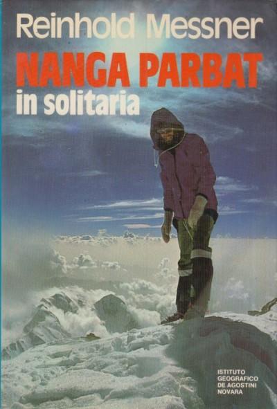 Nanga parbat in solitaria - Messner Reinhold