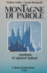 Montagne di parole Antologia di alpinisti italiani