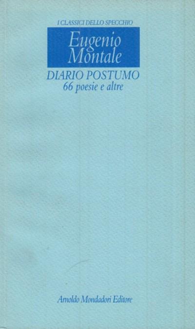 Diario postumo. 66 poesie e altre - Montale Eugenio