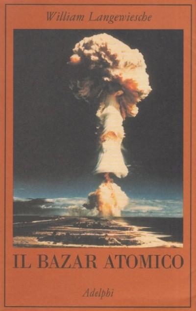 Il bazar atomico - Langewiesche William