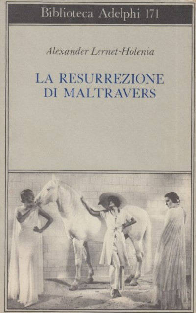 La resurrezione di maltravers - Lernet-holenia Alexander