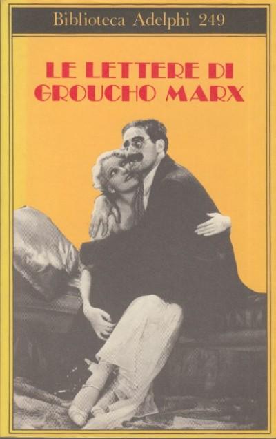 Le lettere di groucho marx - G. Arborio Mella (a Cura Di)