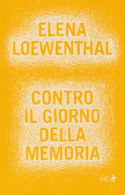Contro il giorno della memoria - Loewenthal