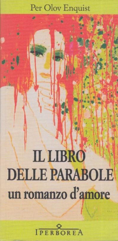 Il libro delle parabole. un romanzo d'amore - Per Olov Enquist