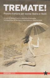 Tremate! Poesie d'amore per donne libere e ribelli