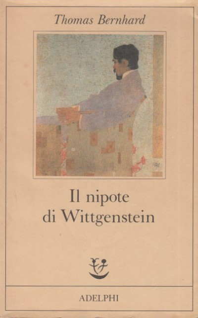 Il nipote di wittgenstein. un'amicizia - Bernhard Thomas