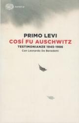 Così fu Auschwitz. Testimonianze 1945-1986. Con Leonardo De Benedetti.