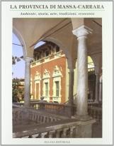 La provincia di Massa-Carrara Ambiente, Storia, Arte, Tradizioni, Economia