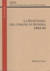 La resistenza nel comune di Apuania 1943-45