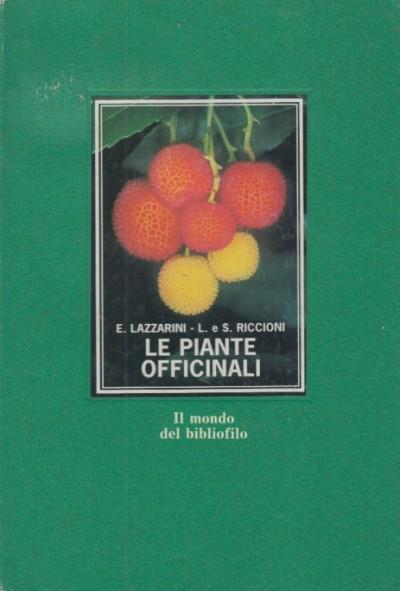 Le piante officinali - Lazzarini Ennio - Riccioni Luigi - Riccioni Sandro