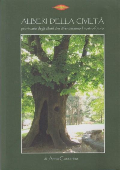 Alberi della civilt?. prontuario degli alberi che difenderanno il nostro futuro - Cassarino Anna