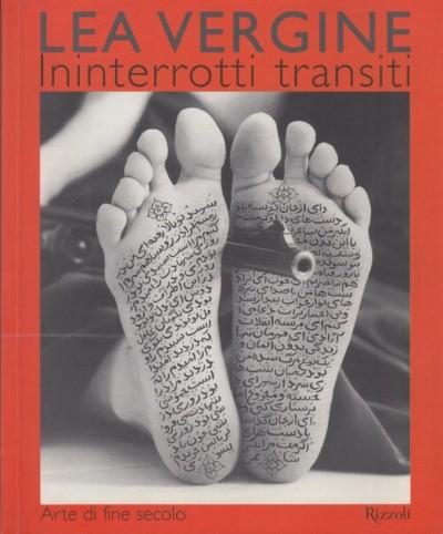 Ininterrotti transiti. arte di fine secolo - Lea Vergine