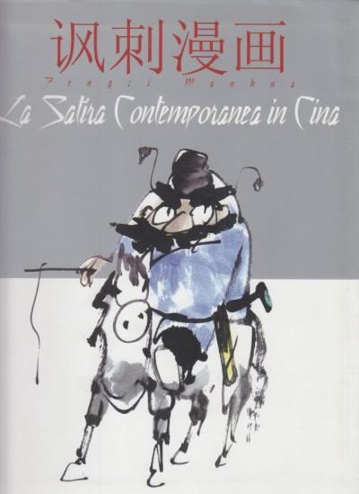 La satira contemporanea in cina - Bibolotti Cinzia - Calotti Franco Angelo (a Cura Di)