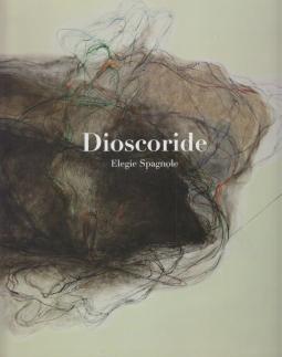 Dioscoride. Elegie Spagnole