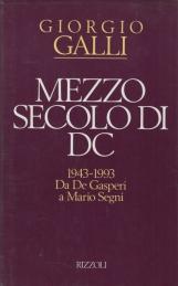 Mezzo secolo di DC 1943-1993 Da De Gasperi a Mario Segni