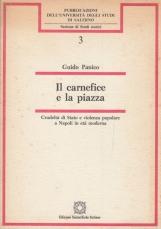 Il Carnefice e la pizza. Crudelt? di stato e violenza popolare a Napoli in et? moderna