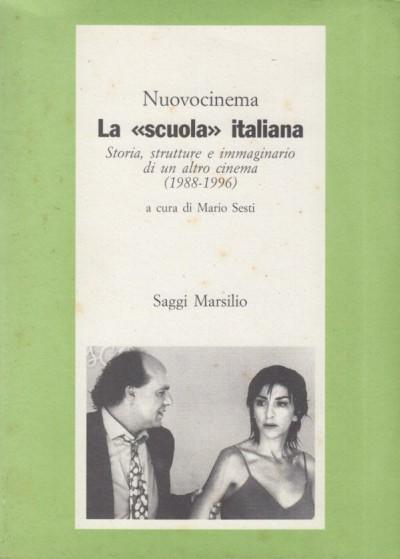 La scuola italiana storia, strutture e immaginario di un altro cinema 1988-1996 - Sesti Mario (a Cura Di)