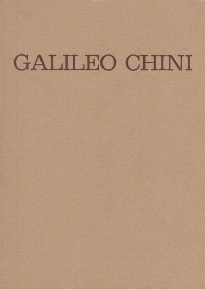 Galileo chini mostra retrospettiva nel centenario della nascita - Paloscia Tommaso - Marsan Corrado (testi Di)