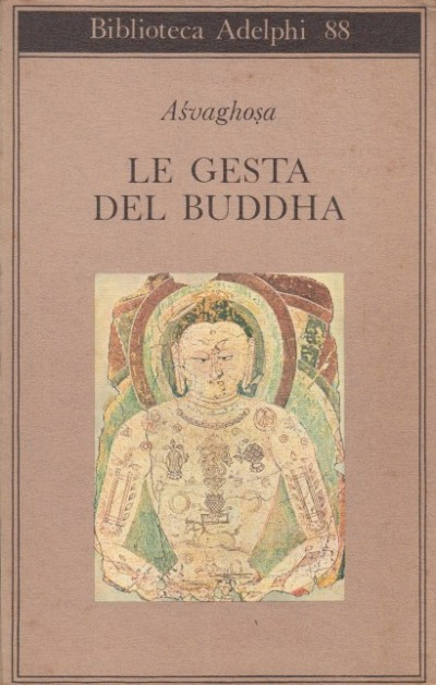 Le gesta del buddha : buddhacarita, canti 1.-14 - Asvaghosa