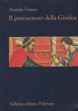 Il procuratore della Giudea Traduzione e nota di Leonardo Sciascia con uno scritto di Silvano Nigro.
