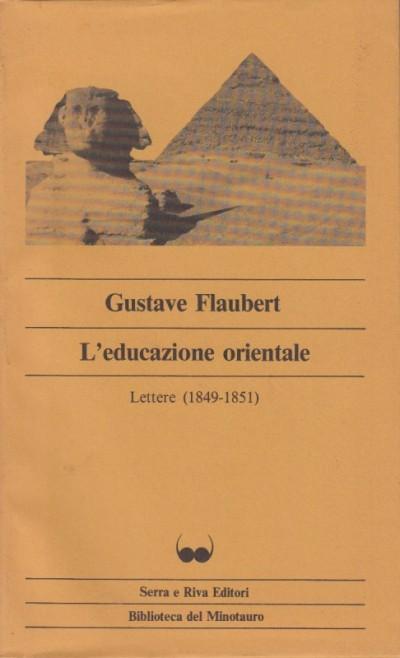 L'educazione sentimentale lettere 1849-1851 - Flaubert Gustave