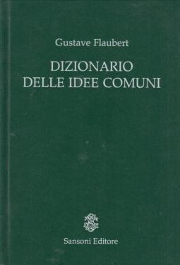 Dizionario delle idee comuni L'album della Marchesa Catalogo delle idee chic. A cura di Michele Rago