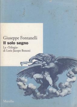 Il solo segno. La Trilogia di Loris Jacopo Bonomi