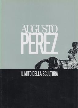 Augusto Perez Il Mito della scultura