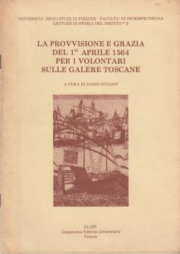 La provvisione e grazia del 1? Aprile 1564 per i volontari sulle galere toscane