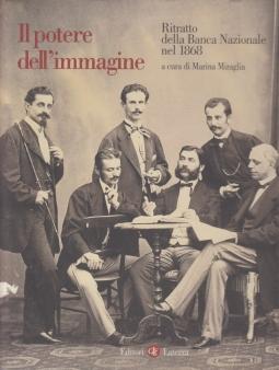 Il potere dell'immagine Ritratto della Banca Nazionale nel 1868