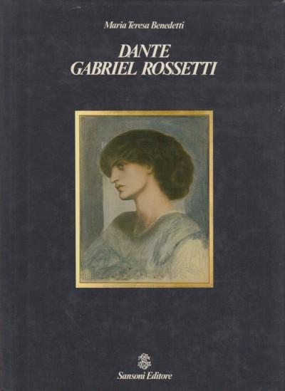 Dante gabriel rossetti - Benedetti Maria Teresa