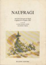 Naufragi. Atti del Convegno di studi. Cagliari 8-9-10 aprile 1992