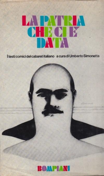 La patria che ci ? data i testi comici del cabaret italiano - Simonetta Umberto (a Cura Di)