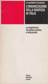 L'organizzazione della giustizia in italia. La magistratura nel sistema politico istituzionale