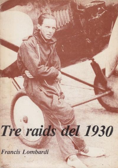 Tre raids del 1930 - Lombardi Francis