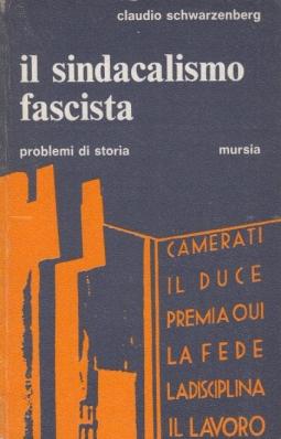 Il sindacalismo fascista. Problemi di storia