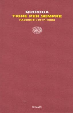 Tigre per sempre. Racconti (1917-1935)