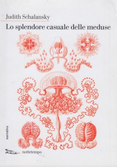 Lo splendore casuale delle meduse - Schalansky Judith