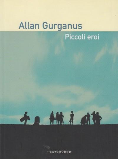 Piccoli eroi - Gurganus Allan